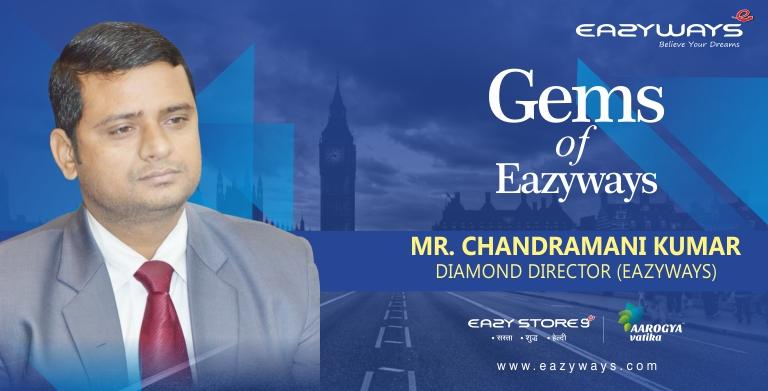 Gems of Eazyways:-Mr.Chandramani Kumar